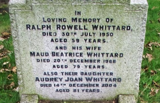 Gravestone of WHITTARD Ralph Rowell 1950; WHITTARD Maud Beatrice 1968; WHITTARD Audrey Joan 2004