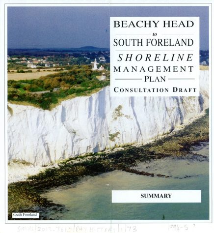 Beachy Head to South Foreland Shoreline Management Plan. Consultation draft 1995. Summary